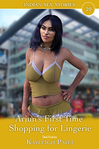 Arjun's First Time Shopping for Lingerie: Desi Erotica (Indian Sex Stories Book - Indian Times Shopping