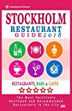 img - for Stockholm Restaurant Guide 2018: Best Rated Restaurants in Stockholm, Sweden - 500 Restaurants, Bars and Caf s recommended for Visitors, 2018 book / textbook / text book