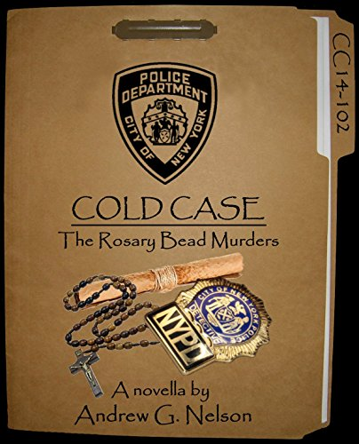 NYPD Cold Case: The Rosary Bead Murders - Case #14-102 (Det. Angelo Antonucci Book 2)]()