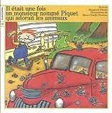 Un Monsieur Nomme Piquet Qui Adorait les Animaux, Raymond Plante, 2890212718