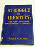 img - for Struggle for identity;: The silent revolution against corporate conformity book / textbook / text book