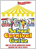 School Carnival Guide: How to Run an Elementary School Carnival for Fun and Profit