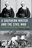 img - for A Southern Writer and the Civil War: The Confederate Imagination of William Gilmore Simms Hardcover February 18, 2015 book / textbook / text book