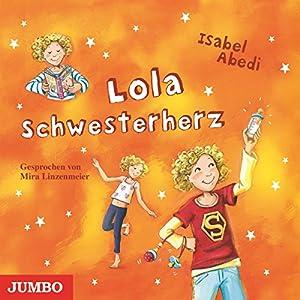 Lola Schwesterherz (Lola 7) Hörbuch