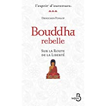 Bouddha rebelle (ESPRIT OUVERT) (French Edition)