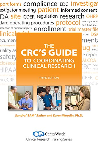 The CRC's Guide to Coordinating Clinical Research, Third Edition