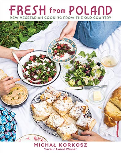 Fresh from Poland: New Vegetarian Cooking from the Old Country by Michal Korkosz