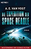 voyage of the space beagle - Die Expedition der Space Beagle: Roman  - Meisterwerke der Science Fiction (German Edition)