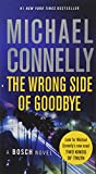Book cover from The Wrong Side of Goodbye (A Harry Bosch Novel) by Michael Connelly
