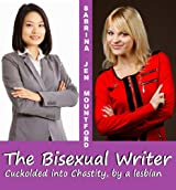The Bisexual Writer : Cuckolded into Chastity by a Lesbian