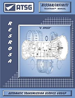 atsg nissan infiniti re5r05a techtran transmission rebuild manual rh amazon com