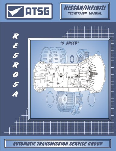 ATSG Nissan Infiniti RE5R05A Techtran Transmission Rebuild Manual (2002-up 5 Speed)