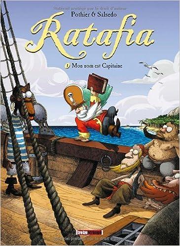 En ligne téléchargement Ratafia - Tome 1 : Mon nom est Capitaine pdf ebook