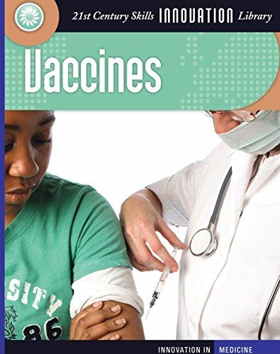 Vaccines (21st Century Skills Innovation Library: Innovation in Medicine)