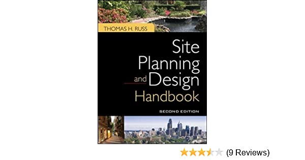 Site Planning and Design Handbook Second Edition Thomas Russ – Site Planning And Design Handbook