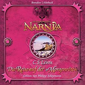 Die Reise auf der Morgenröte (Chroniken von Narnia 5) Hörbuch