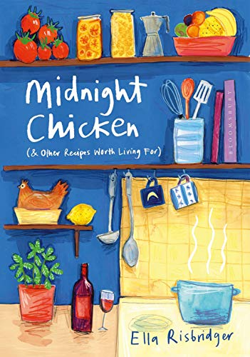 Pdf Self-Help Midnight Chicken: & Other Recipes Worth Living For