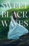 Sweet Black Waves (The Sweet Black Waves Trilogy)