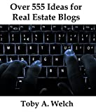 Over 555 Ideas for Real Estate Blogs