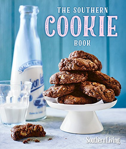 The Southern Cookie Book by The Editors of Southern Living