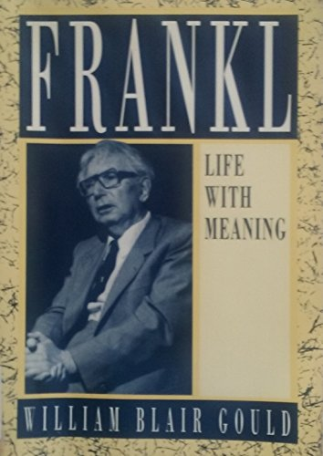 Viktor E. Frankl: Life With Meaning