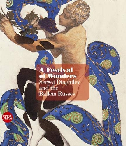 A Feast of Wonders: Sergei Diaghilev and the Ballets ()