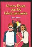 img - for Nunca llores con los labios pintados book / textbook / text book