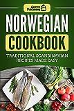 Norwegian Cookbook: Traditional Scandinavian Recipes Made Easy
