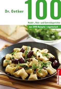 100 vegetarische nudel reis und getreidegerichte aus 1000 rezepte vegetarisch. Black Bedroom Furniture Sets. Home Design Ideas