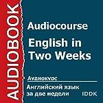 Audiocourse: English in Two Weeks [Russian Edition] | Larisa Popova