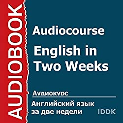 Audiocourse: English in Two Weeks [Russian Edition]