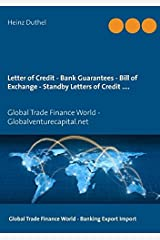 Letter of Credit - Bank Guarantees - Bill of Exchange (Draft) in Letters of Credit Paperback