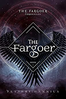 The Fargoer (The Fargoer Chronicles Book 1) by [Hannila, Petteri]