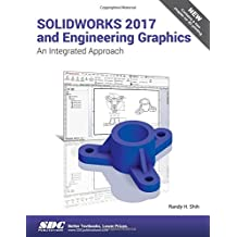 SOLIDWORKS 2017 and Engineering Graphics