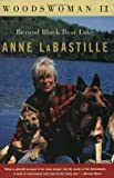 img - for Woodswoman II: Beyond Black Bear Lake by Anne Labastille (2000-05-17) book / textbook / text book