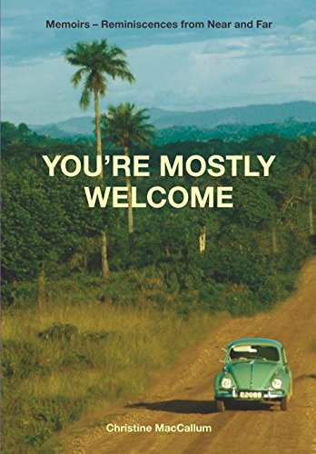 Youre mostly welcome: Memoirs  Reminiscences from Near and Far