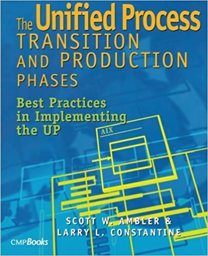 The Unified Process Transition and Production Phases : Best Practices in Implementing the UP by Scott W. Ambler (2001-12-02)