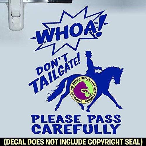 DONT TAILGATE DRESSAGE On Board Caution Trailer Vinyl Decal Sticker E WHOA