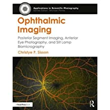 Ophthalmic Imaging: Posterior Segment Imaging, Anterior Eye Photography, and Slit Lamp Biomicrography