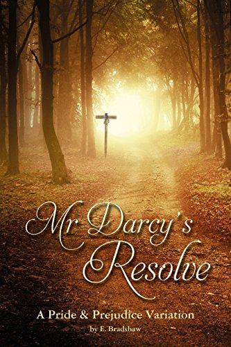 Mr Darcy's Resolve: A Pride & Prejudice Variation