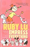 Ruby Lu, Empress of Everything, Lenore Look, 0756981131