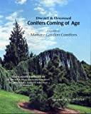 img - for Dwarf & Unusual Conifers Coming of Age: A Guide to Mature Garden Conifers book / textbook / text book