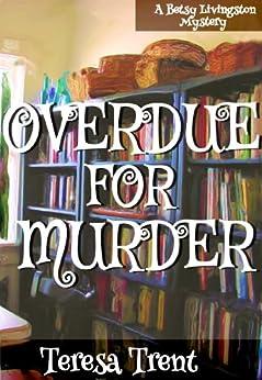 Overdue for Murder (Pecan Bayou Series Book 2) by [Trent, Teresa]