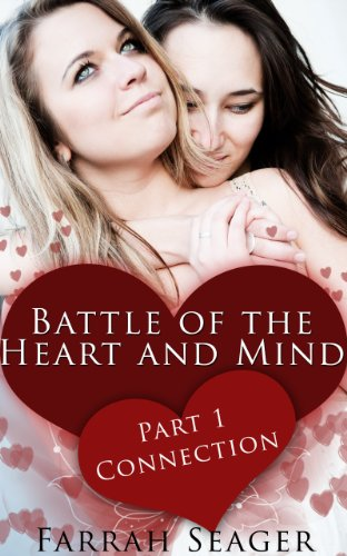 Lesbian Erotica: Battle Of The Heart And Mind 1 – Connection
