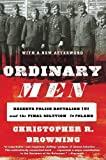 #6: Ordinary Men: Reserve Police Battalion 101 and the Final Solution in Poland