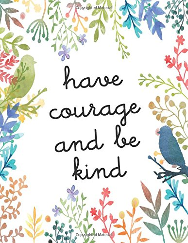 Have courage and be kind: Kids quote journal, Mix 90P Dotted grid 20P Lined ruled,8.5x11 in,110 undated pages: Quote journal to write in your wisdom ... for life/ business /office /student/ teacher