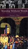Worship Without Words, Patricia S. Klein, 1557252572