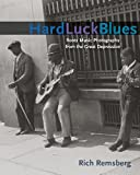 img - for Hard Luck Blues: Roots Music Photographs from the Great Depression (Music in American Life) by Remsberg Rich (2010-03-08) Paperback book / textbook / text book