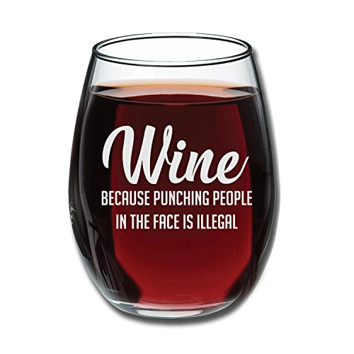 Wine Because Punching People In The Face is Illegal Funny 15oz Wine Glass - Unique Novelty Gift Idea for Him, Her, Mom, Wife, Boss, Sister, Best Friend, BFF - Perfect Birthday Gifts for Coworker by Gelid