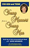Young Manners from a Young Man, Landon Cooper, 0981950612